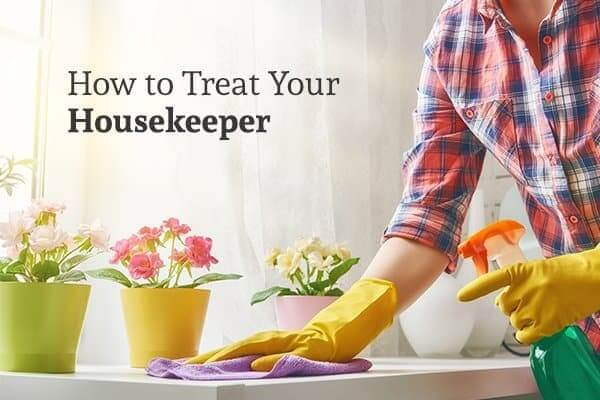 How to Treat Your Housekeeper – an Etiquette Guide