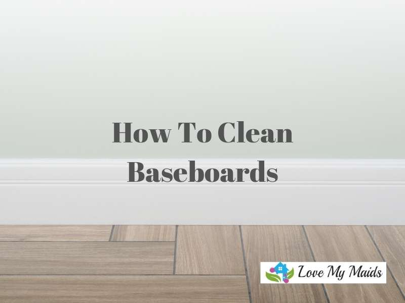 How to Clean Baseboards That Would Make Mom Proud