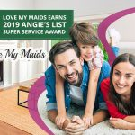 Love My Maids - Love My Maids Earns 2019 Angie's List Super Service Award